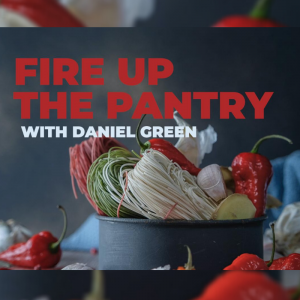 Fire up the Pantry with Chef Daniel Green