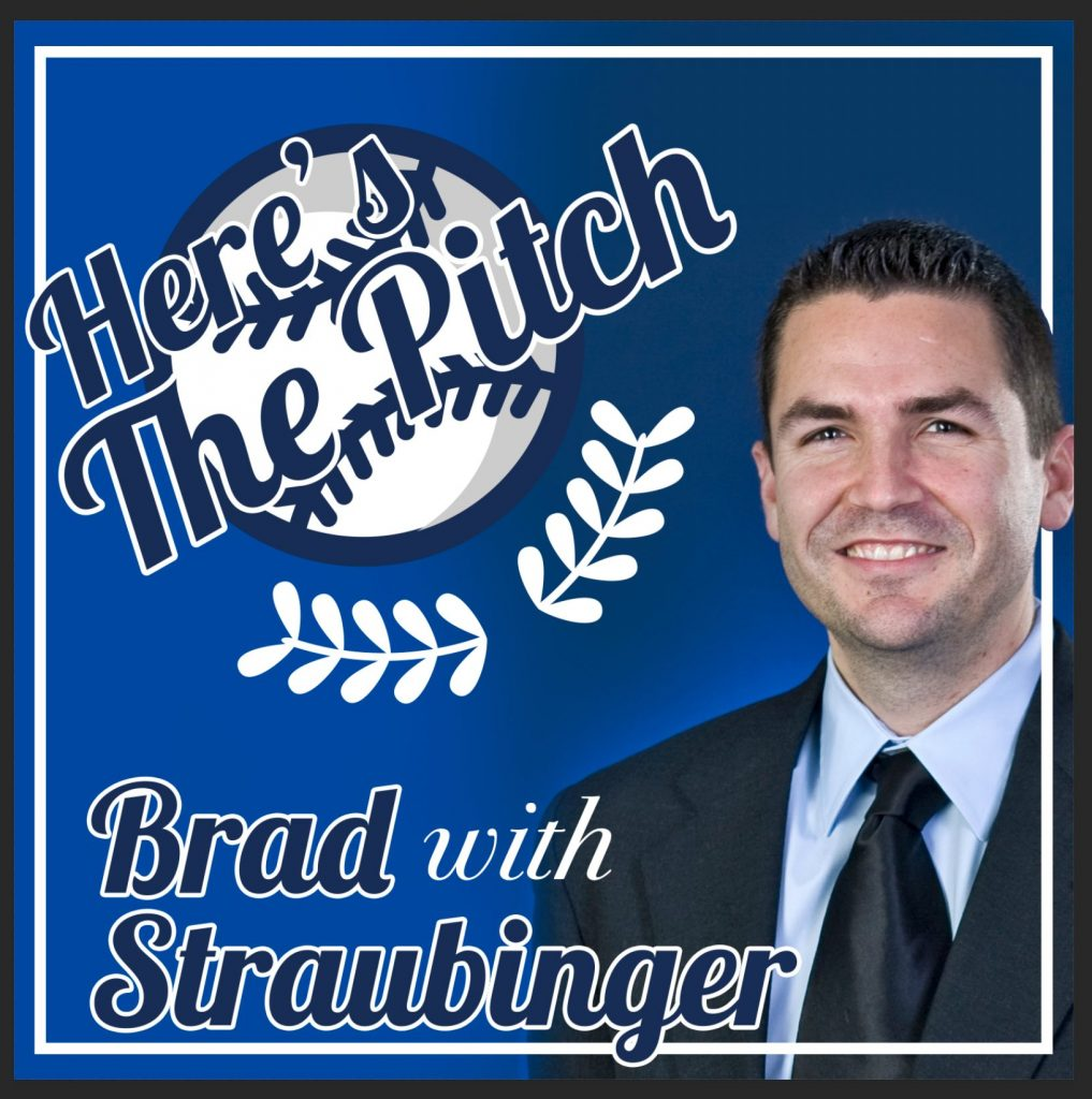 Here's The Pitch with Brad Straubinger